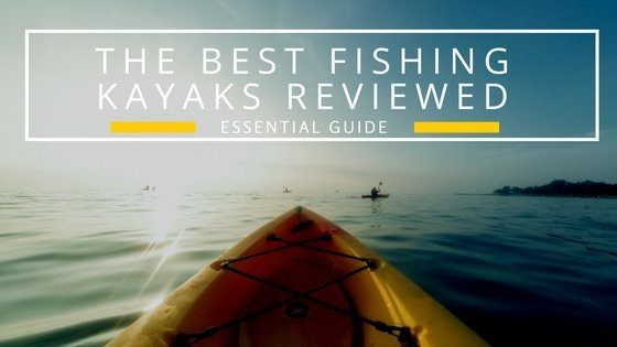 best fishing kayaks reviewed
