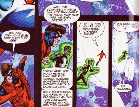 """A photograph showing a few frames of a Marvel superheroes comic book. Two masked superheroes - one wearing a red outfit and the other one with a green outfit - are flying through space. The captions read: Red Man """"You can open your eyes now. There they are."""" Green man """"Wait. I'm confused. If we're smaller than light particles now. How are we even seeing?"""" Red Man """"You're not... Not in any human way. The five senses become something else entirely at this quantum level. Your mind's doing you a favour. It's processing all this into familiar visuals so you won't go insane. By the way, you're not breathing oxygen either. It's best not to think about it."""" Green Man """"No kidding."""" Superheroes smaller than photon-life."""