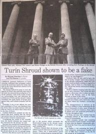 "A newspaper clipping showing the scientific team who debunked the case of the Turin Shroud and exposed it as a fraud in 1988. The article is titled: ""Turin Shroud shown to be a fake""."