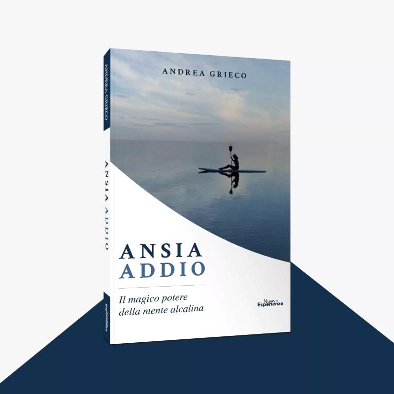 Ansia Addio - Il magico potere della mente alcalina