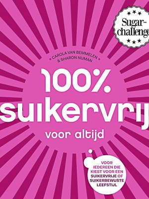 100% suikervrij voor altijd - Carola van Bemmelen
