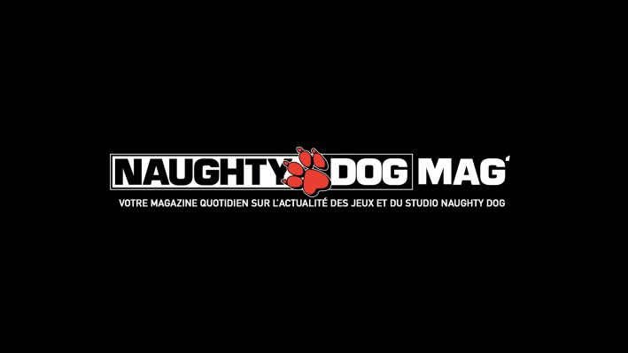 Bienvenue sur Naughty Dog Mag'