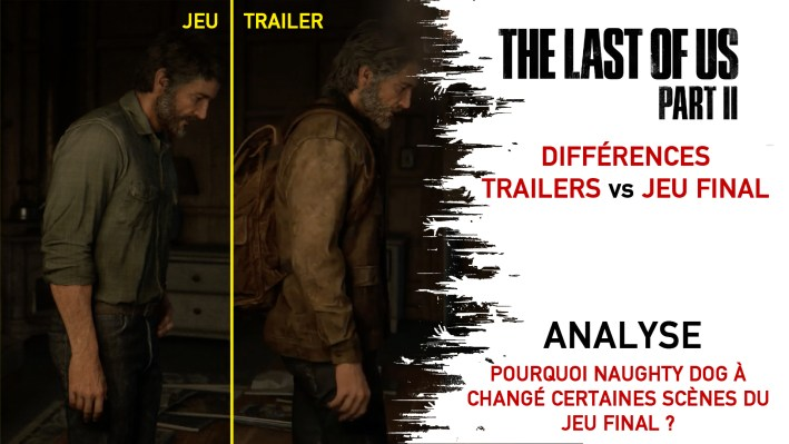 Différences Trailers vs Jeu Final The Last Of Us Part II