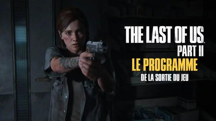 Programme Sortie The Last Of Us Part II