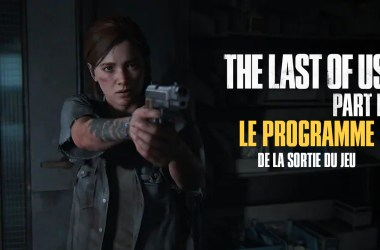 Programme Sortie The Last Of Us Part II