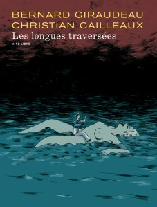 Les longues traversées BD signée Bernard Giraudeau et Christian Cailleaux chez Dupuis
