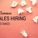 3 commone sales hiring mistakes