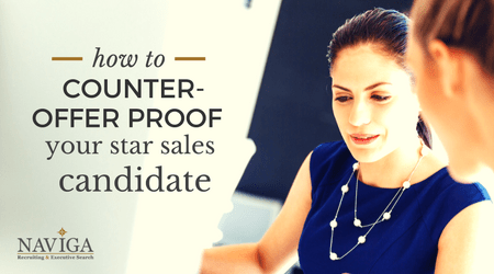 How to Counter-Offer Proof your Star Sales Candidate