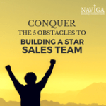 Conquer the 5 Obstacles to Building a Star Sales Team - FI