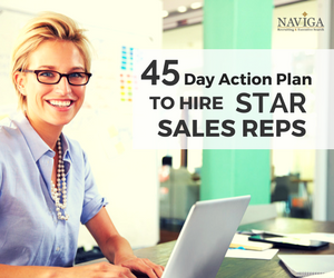 45 Day Action Plan to Hire Star Sales Reps