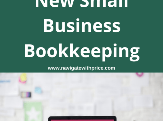3 Necessary Actions for New Small Business Bookkeeping
