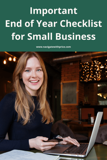 Make your job easy and start the New Year off right! Prepare your business by using an End of Year Checklist for Small Business.