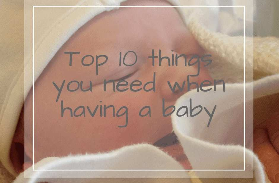10 things you need when having a baby