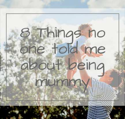 things no one told me about being mummy