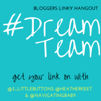 #DreamTeam Bloggers Linky 163