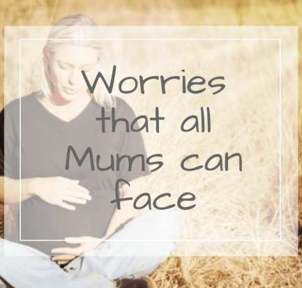 worries all mums can face