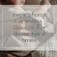 27 Inspirational Parenting Quotes for Hard Times