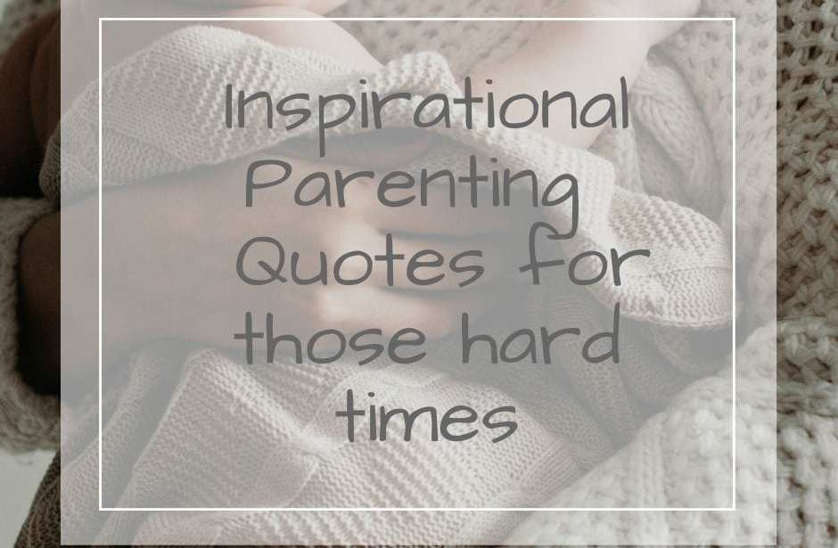Inspirational parenting quotes for hard days