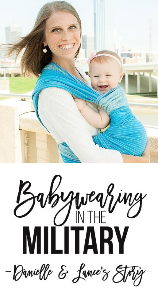 Babywearing in the military- Danielle and Lance's Story