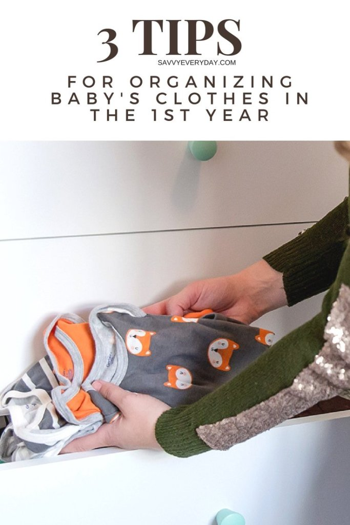 3 Tips For Organizing Baby's CLothes in the First Year
