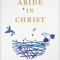 Abide in Christ by Andrew Murray The Navigators