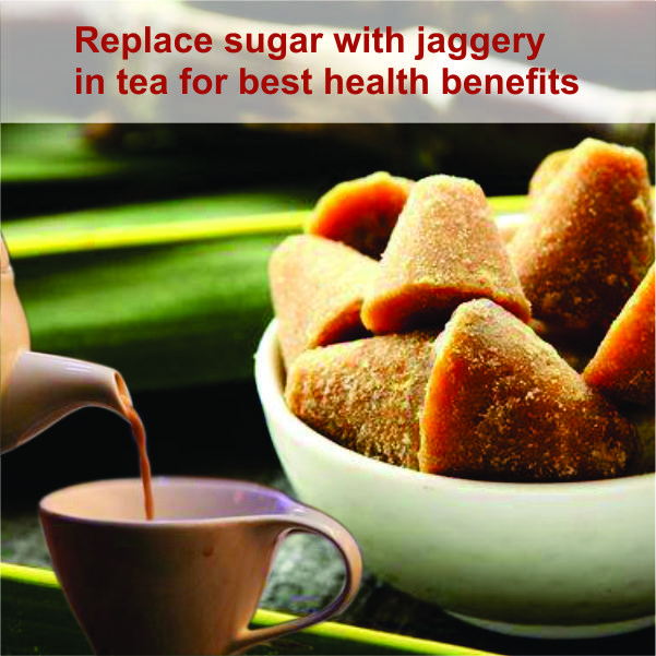 Replace sugar with jaggery in tea for best health benefits