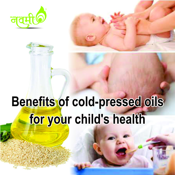Benefits of cold pressed oils for your child's health