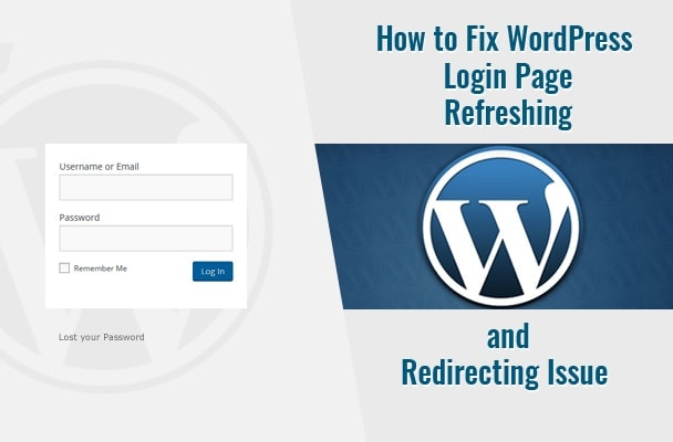 How to Fix WordPress Login Page Refreshing and Redirecting Error