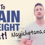 वजन बढ़ाने/मोटा होने के 21 आसान तरीके ? How to Increase Weight in Hindi