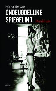 Boekrecensie: Ondeugdelijke Spiegeling – Rolf van der Leest
