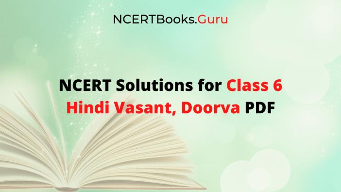 NCERT Solutions for Class 6 Hindi Vasant, Doorva PDF