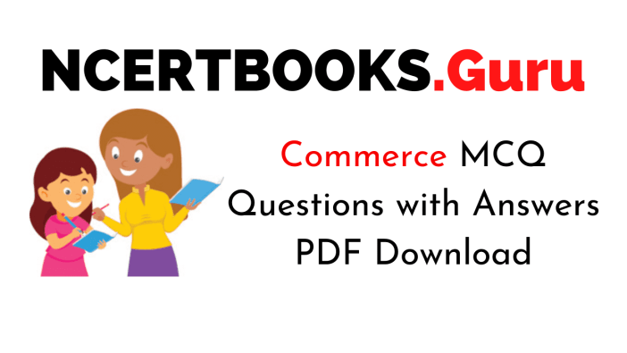 Commerce MCQ Questions with Answers PDF Download