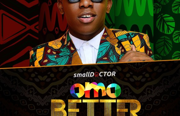 "Small Doctor Set To Hold His First Ever ""Omo Better"" Concert In Lagos"