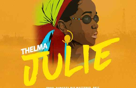 MUSIC: Thelma – Julie