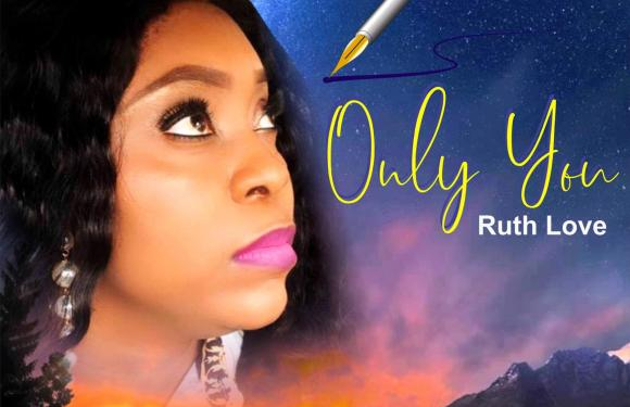 Gospel Tune: Ruth Love – Only You