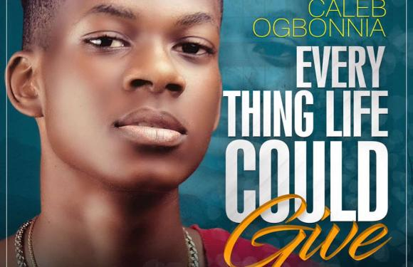 Gospel Music: Caleb Ogbonnia – Everything Life Could Give (Prod. By Mickey Fur)