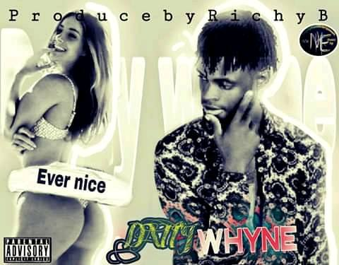 MUSIC: Ever Nice – Datty Whyne