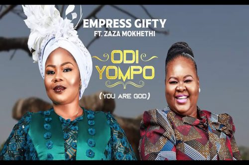 Empress Gifty ft Zaza Mokhethi Odi Yompo You Are Lord