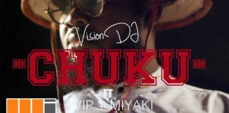 Vision DJ – Chuku ft. VVIP x Miyaki - Chuku (Official Video)