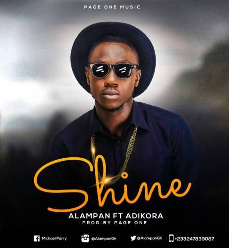 Alampan ft Adikora - Shine (Prod by Page One)