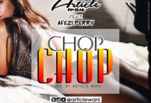 Article Wan Ft Afezi Perry - Chop Chop (Prod By Article Wan)
