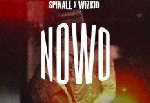 DJ Spinall Ft. Wizkid - Nowo (Prod. By Killertunes)