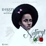 Dfizzy ft Richy Kyng – Natural Girl (Prod by Kaks)