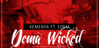 Kemenya ft. Edem - Dema Wicked (Prod by Kemenya Tvee)