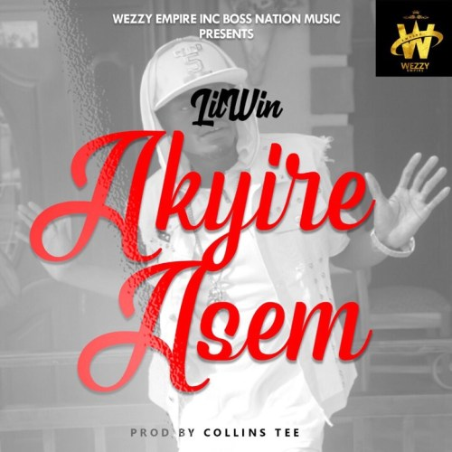Lil Win - Akyire Asem (Prod By Collins Tee)