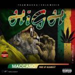 Maccasio – High (Prod by Bluebeatz)