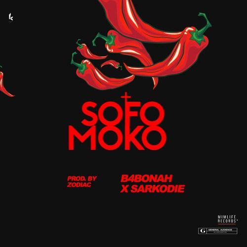 Sarkodie x B4Bonah - Sofo Moko (Prod by Zodiac)