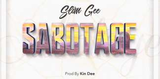 Slim Gee - Sabotage (Prod by Kin Dee)