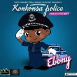 Ebony – Konkonsa Police (Prod. By Citrus Beats)