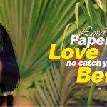 Lord Paper – Love No Catch You Before (Official Video)
